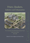 Friars, Quakers, Industry and Urbanisation