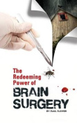 The Redeeming Power of Brain Surgery