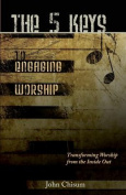The 5 Keys to Engaging Worship