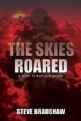The Skies Roared