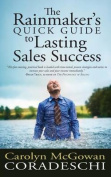The Rainmaker's Quick Guide to Lasting Sales Success