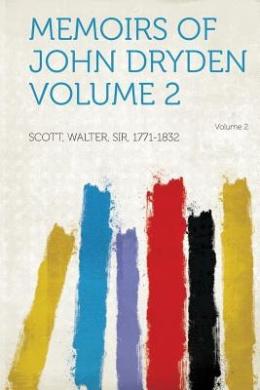 Memoirs of John Dryden Volume 2