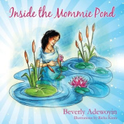 Inside the Mommie Pond