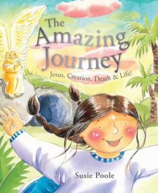 The Amazing Journey: Jesus, Creation, Death, and Life!
