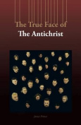 The True Face of The Antichrist