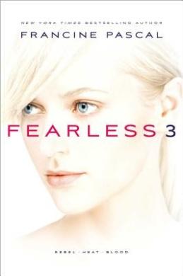 Fearless 3: Rebel; Heat; Blood (Fearless (Paperback))