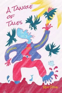 A Tangle of Tales: Short Stories for Children