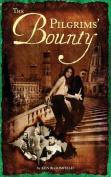 The Pilgrims Bounty'
