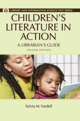 Children's Literature in Action: An Educator's Guide (Library and Information Science Text)