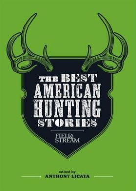 The World's Best Hunting Stories (Field & Stream)