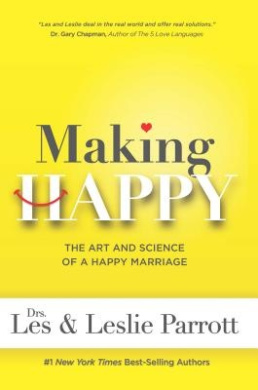 Making Happy: The Art and Science of a Happy Marriage