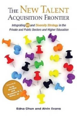 The New Talent Acquisition Frontier: Integrating HR and Diversity Strategy in the Private and Public Sectors and Higher Education