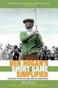 Ben Hogan's Short Game Simplified