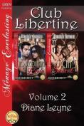 Club Libertine, Volume 2 [No Accounting for Love