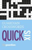 Guardian Quick Crosswords: 6