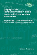 Logique De L'argumentation Dans Les Traditions Orales Africaines [FRE]