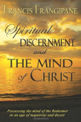 Spiritual Discernment and the Mind of Christ
