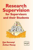 Research Supervision for Supervisors and Their Students