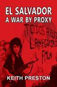 El Salvador: A War by Proxy