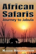 African Safaris, Journey to Jabula