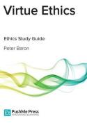 Virtue Ethics Study Guide