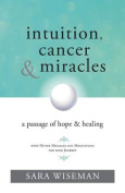 Intuition, Cancer & Miracles