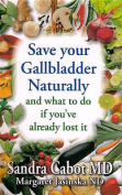 Save Your Gallbladder Naturally