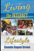 Living the Internet Lifestyle