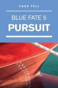 Pursuit (Blue Fate 5)