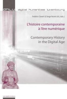 L'histoire Contemporaine a L'ere Numerique Contemporary History in the Digital Age