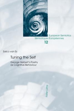 Tuning the Self: George Herbert's Poetry as Cognitive Behaviour (European Semiotics/Semiotiques Europeennes)