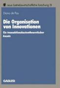 Die Organisation Von Innovationen  [GER]