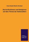 Die Kurfurstinnen Und Koniginnen Auf Dem Throne Der Hohenzollern [GER]
