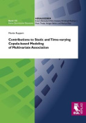 Contributions to Static and Time-varying Copula-based Modeling of Multivariate Association