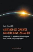 Asentando Los Cimientos Para Una Nueva Civilizacion [Spanish]