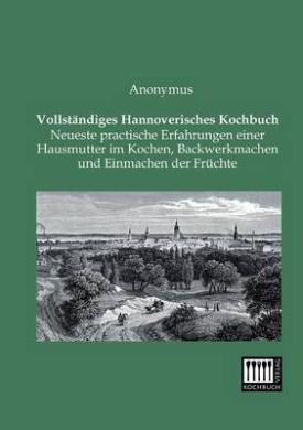 Vollstandiges Hannoverisches Kochbuch