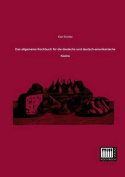 Das Allgemeine Kochbuch Fur Die Deutsche Und Deutsch-Amerikanische Kuche [GER]