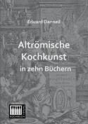 Altromische Kochkunst in Zehn Buchern [GER]