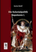 Die Kolonialpolitik Napoleons I.