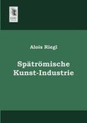 Spatromische Kunst-Industrie [GER]