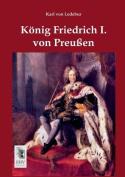 Konig Friedrich I. Von Preussen [GER]