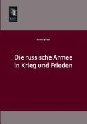 Die Russische Armee in Krieg Und Frieden [GER]