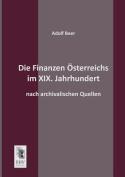 Die Finanzen Osterreichs Im XIX. Jahrhundert [GER]