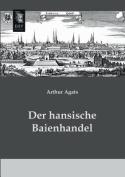 Der Hansische Baienhandel [GER]