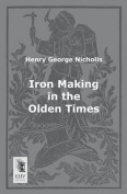 Iron Making in the Olden Times