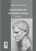 Geschichte Der Romischen Kaiser [GER]