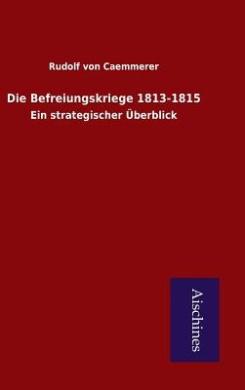 Die Befreiungskriege 1813-1815