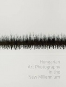 Hungarian Art Photography in the New Millenium