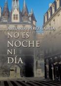No Es Noche Ni Dia [Spanish]