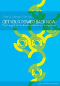 Get Your Power Back Now - The Energy Guide for Children and Young Adults